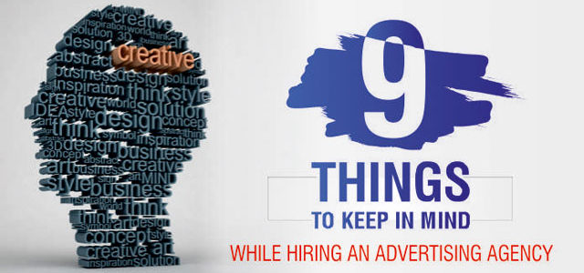 9 things to keep in mind while hiring an advertising agency