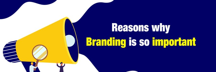 Reasons Why Branding is so important