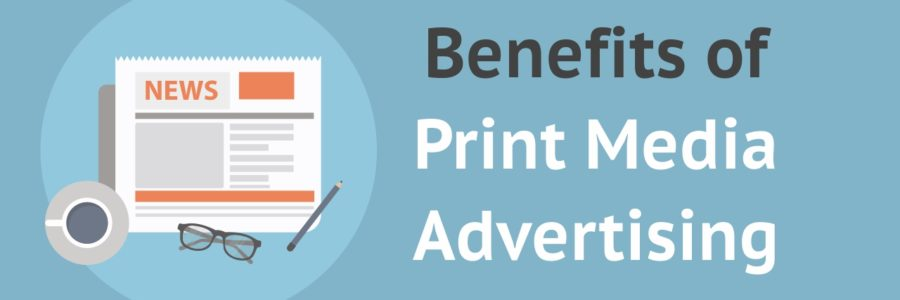 Benefits of Print Advertising