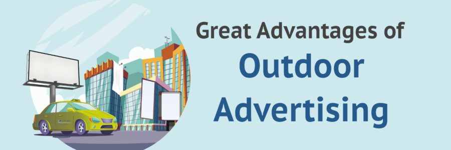 Great Advantages of Outdoor Advertising